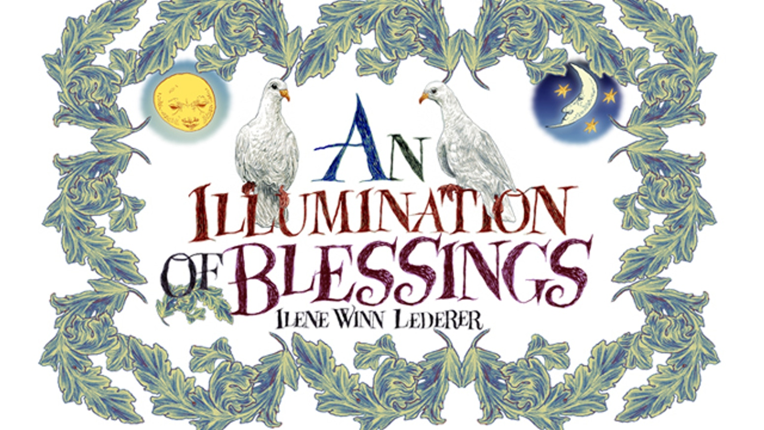 AN ILLUMINATION OF BLESSINGS by Ilene Winn-Lederer — Kickstarter