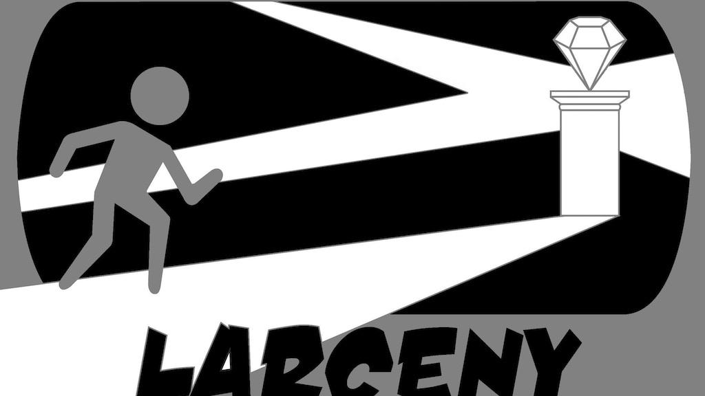 Larceny: Plan the Perfect Heist project video thumbnail