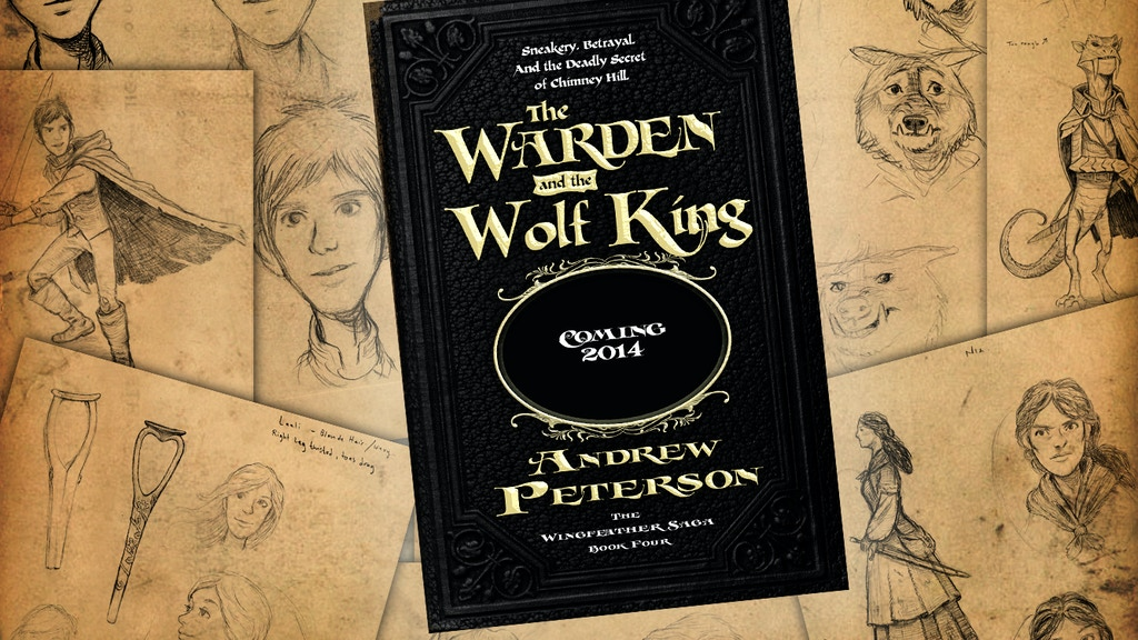 The Warden And The Wolf King By Andrew Peterson Kickstarter