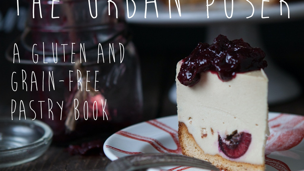 The Urban Poser: A Gluten, Grain and Casein Free Pastry Book project video thumbnail