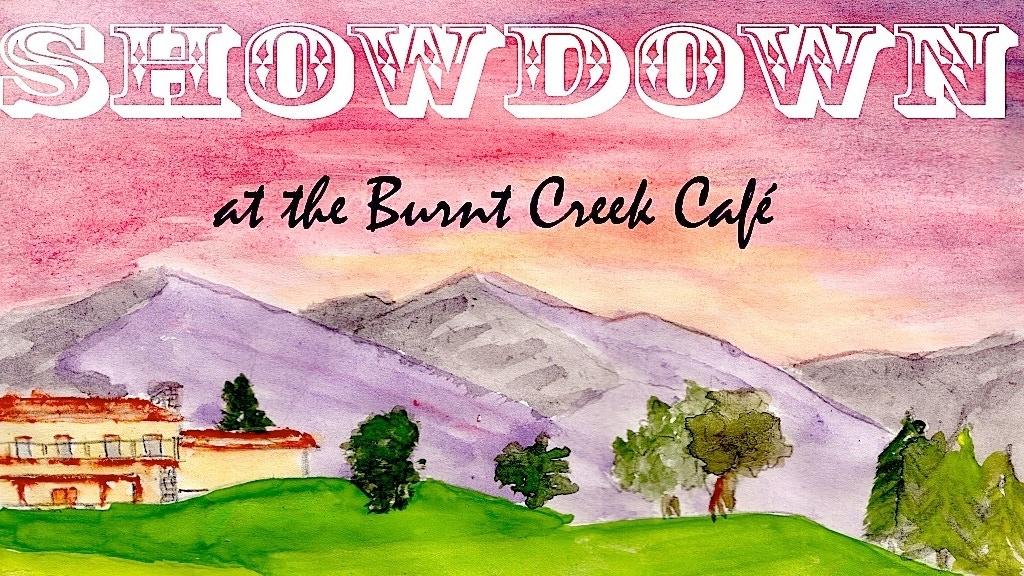 Showdown at the Burnt Creek Café project video thumbnail