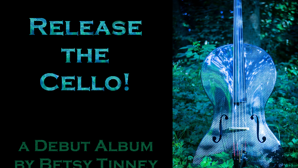 Release the Cello! -- a debut album from Betsy Tinney project video thumbnail