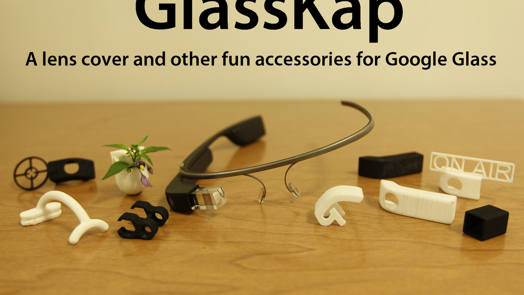 GlassKap: A lens cover, and fun accessories for Google Glass project video thumbnail
