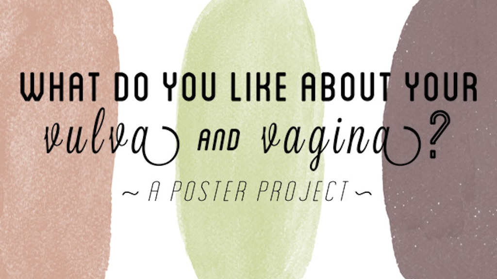 What Do You Like About Your Vulva and Vagina? project video thumbnail