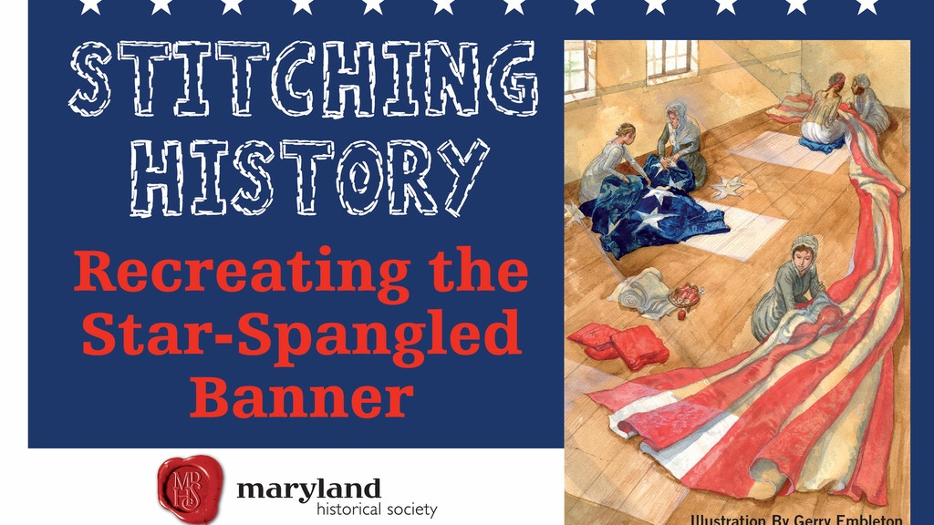 Stitching History: Recreating the Star Spangled Banner project video thumbnail
