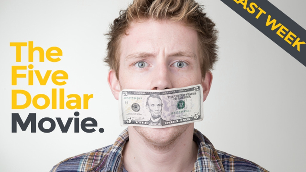 The Five Dollar Movie project video thumbnail