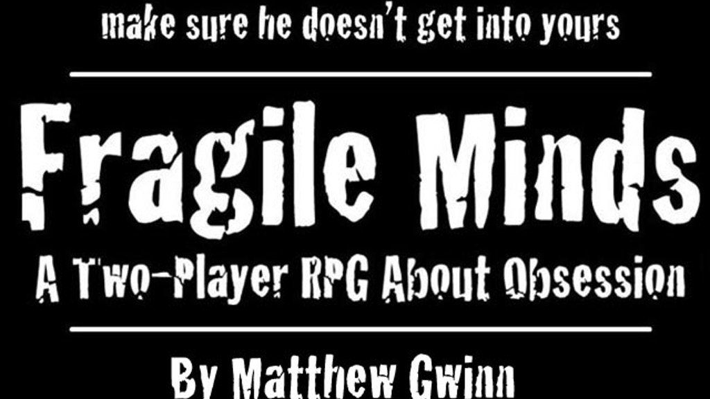 Fragile Minds is a two-player roleplaying game about obsession that pits a flawed hero against a serial killer in a battle of wits.