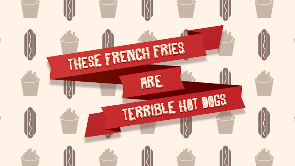 These French Fries Are Terrible Hot Dogs project video thumbnail
