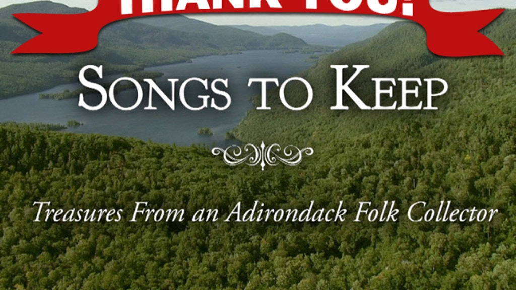 Songs to Keep: Treasures from an Adirondack Folk Collector project video thumbnail