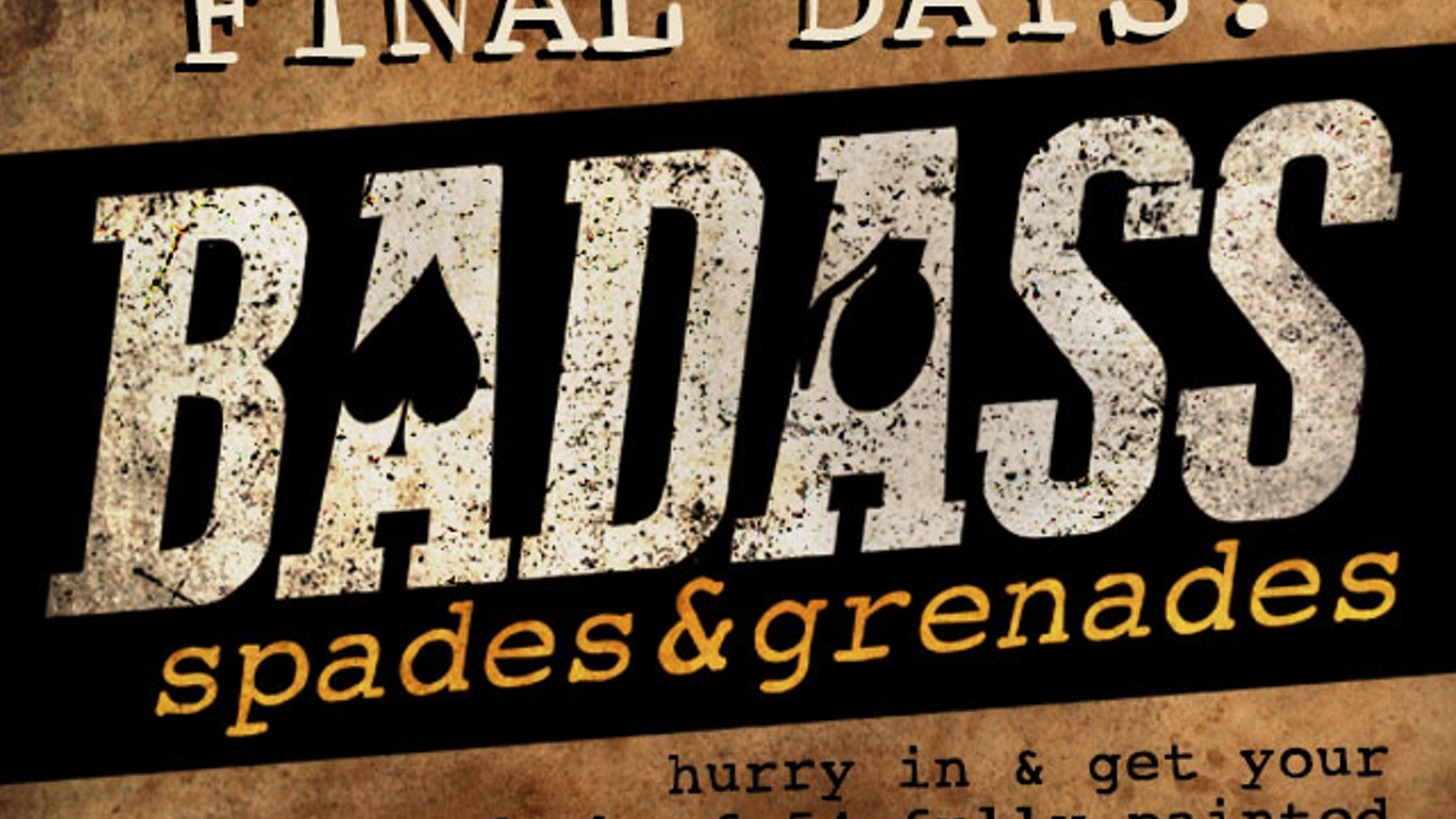 BADASS: Spades & Grenades. The only deck where every card game you play also qualifies as War.