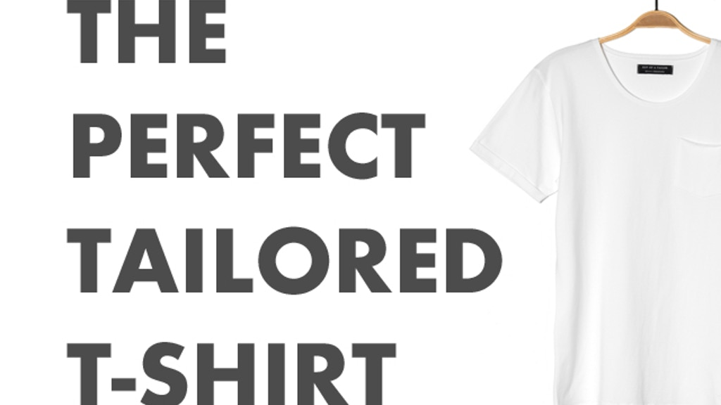 SON OF A TAILOR. The Perfect Tailored T-shirt. project video thumbnail