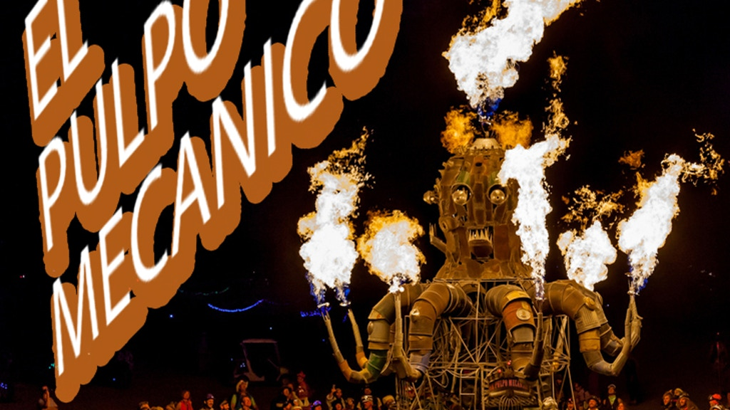 The NEW El Pulpo Mecanico's wild ride on the Playa!! project video thumbnail