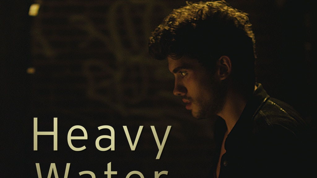 Heavy Water - A Feature Film project video thumbnail