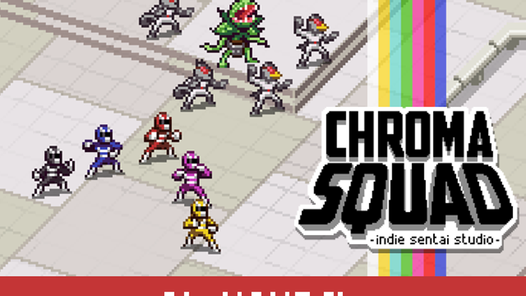 Chroma Squad - manager game with japanese-style super heroes by