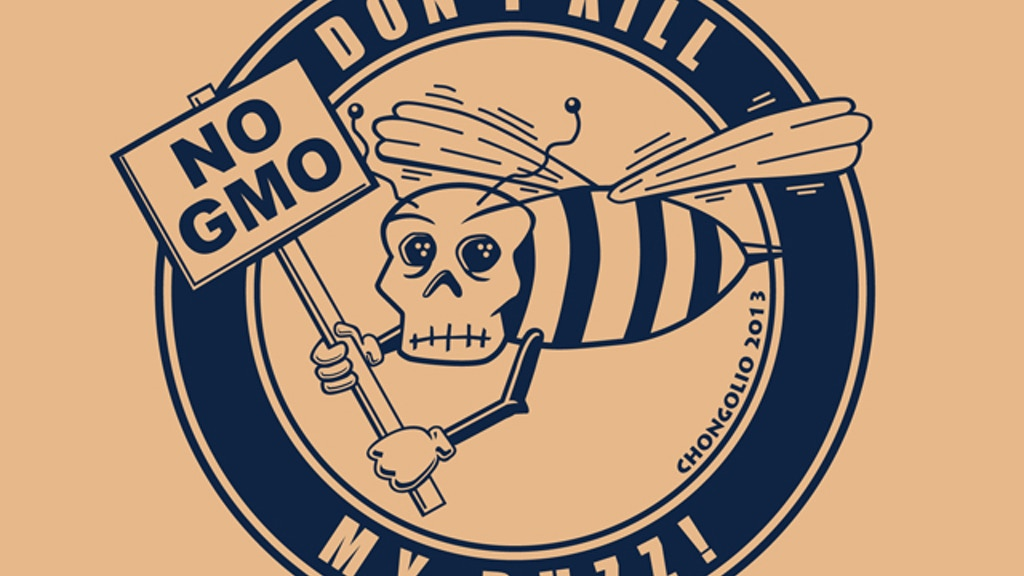 """Don't Kill My Buzz"" No GMO printed Tshirts and Stickers project video thumbnail"