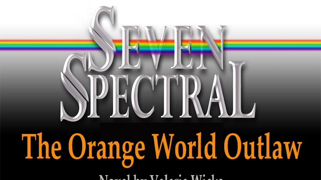 Seven Spectral: The Orange World Outlaw, Pre-Orders! project video thumbnail