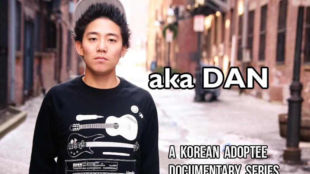 aka DAN: A Korean Adoptee Documentary Project project video thumbnail