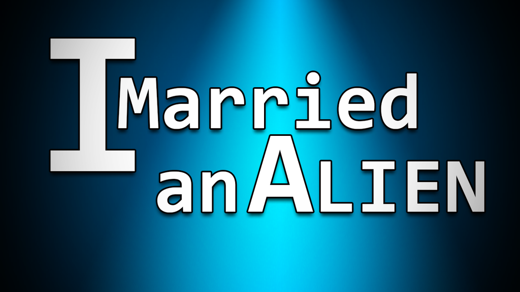 I Married an Alien -  Episode 1 project video thumbnail