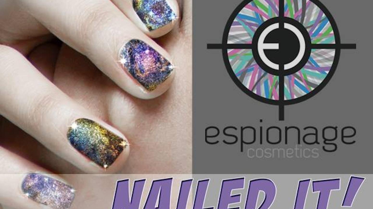 Espionage Cosmetics Nailed It By Espionage Cosmetics Kickstarter