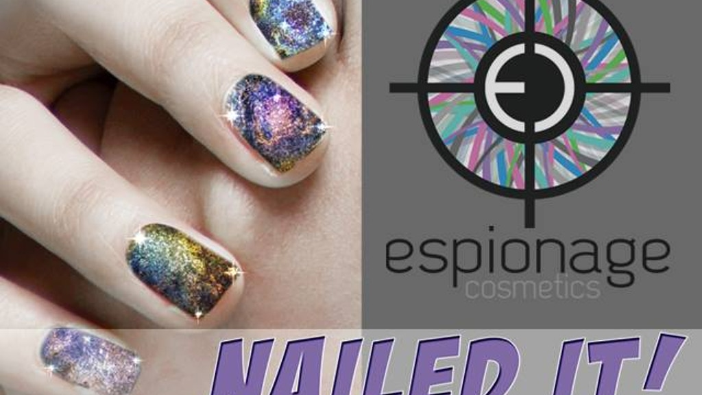 """Espionage Cosmetics """"NAILED IT!"""" project video thumbnail"""