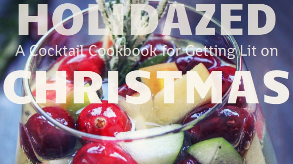 Holidazed: A Cocktail Cookbook for Getting Lit on Christmas project video thumbnail