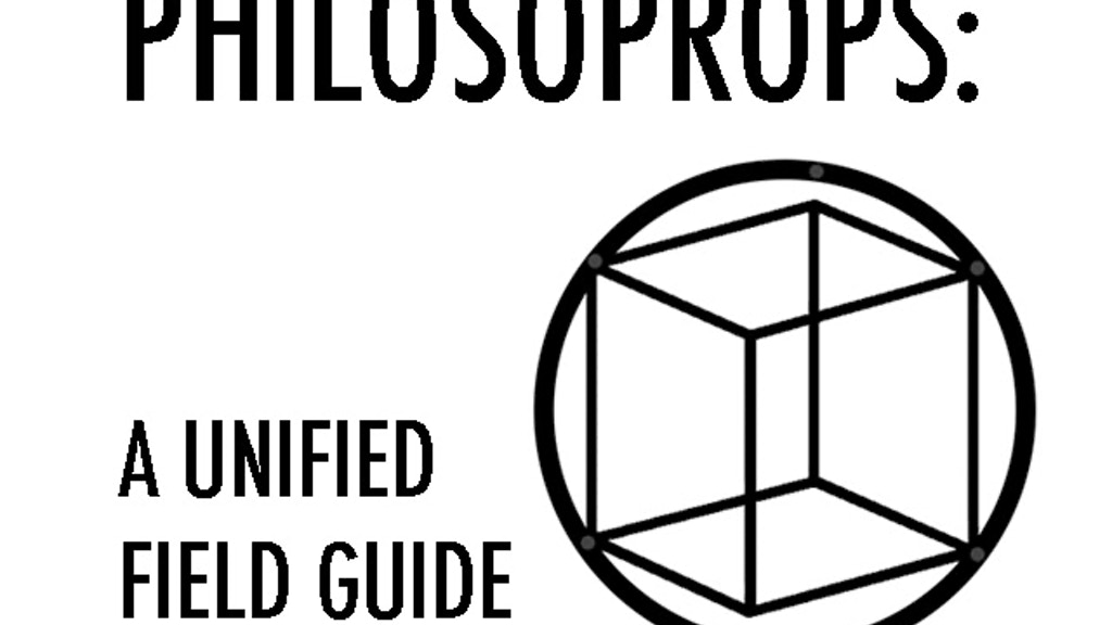 PHILOSOPROPS: A UNIFIED FIELD GUIDE by alyce santoro