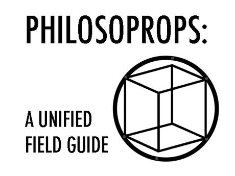 PHILOSOPROPS: A UNIFIED FIELD GUIDE by alyce santoro