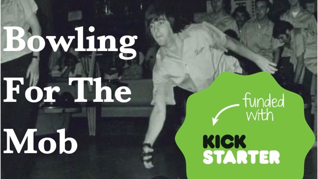 Bowling For The Mob project video thumbnail