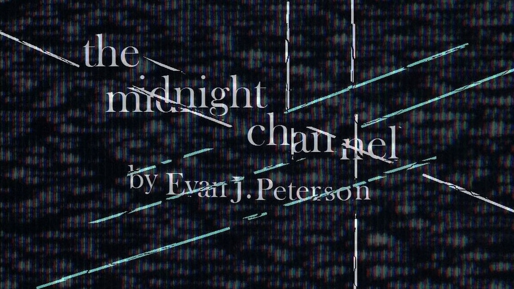 The Midnight Channel by Evan J Peterson project video thumbnail