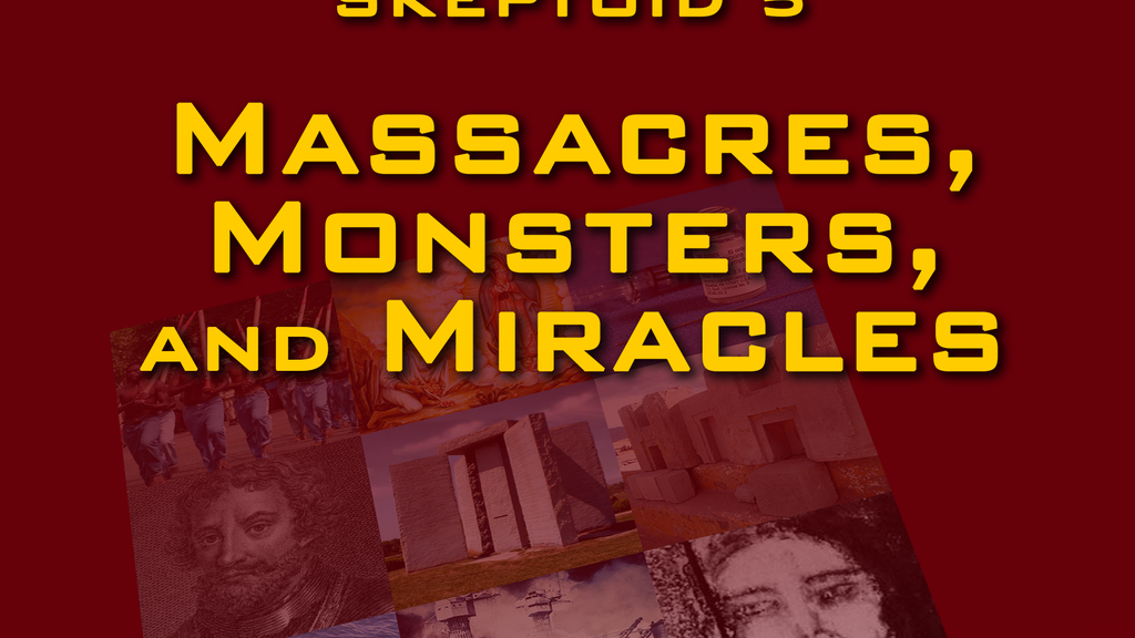 Skeptoid 5: Massacres, Monsters, and Miracles project video thumbnail