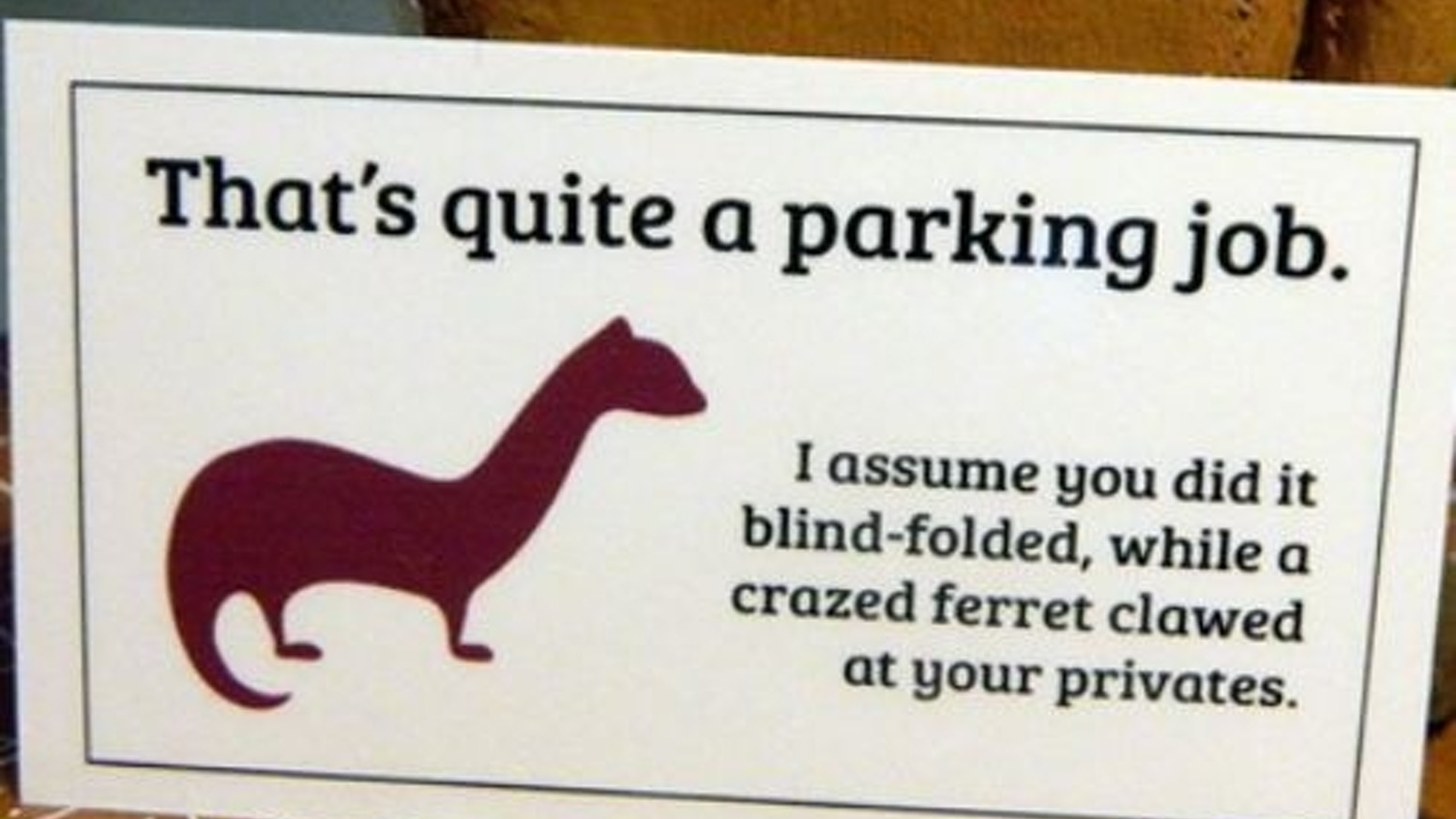 People suck at parking. You should let them know. Here's how.