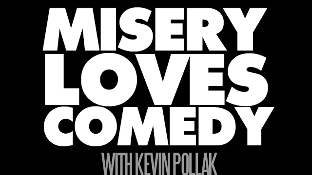 Misery Loves Comedy with Kevin Pollak project video thumbnail