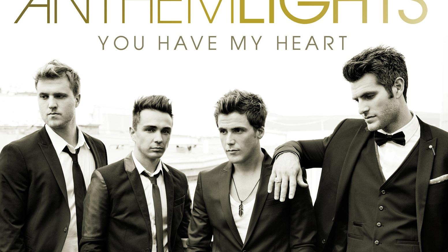 Anthem Lights New Studio Album You Have My Heart By Anthem