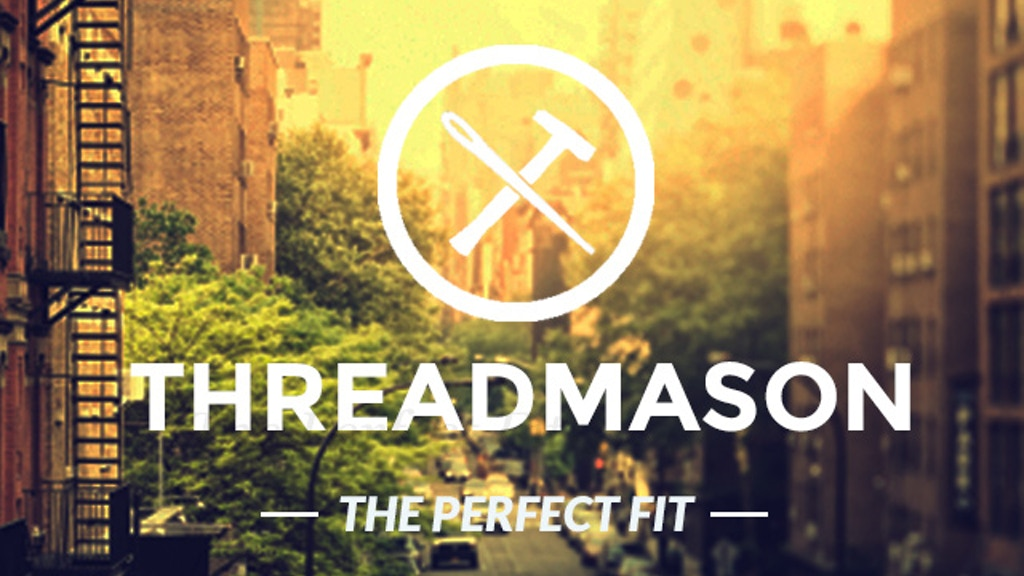Threadmason™: The Perfect Fitting T-Shirt project video thumbnail