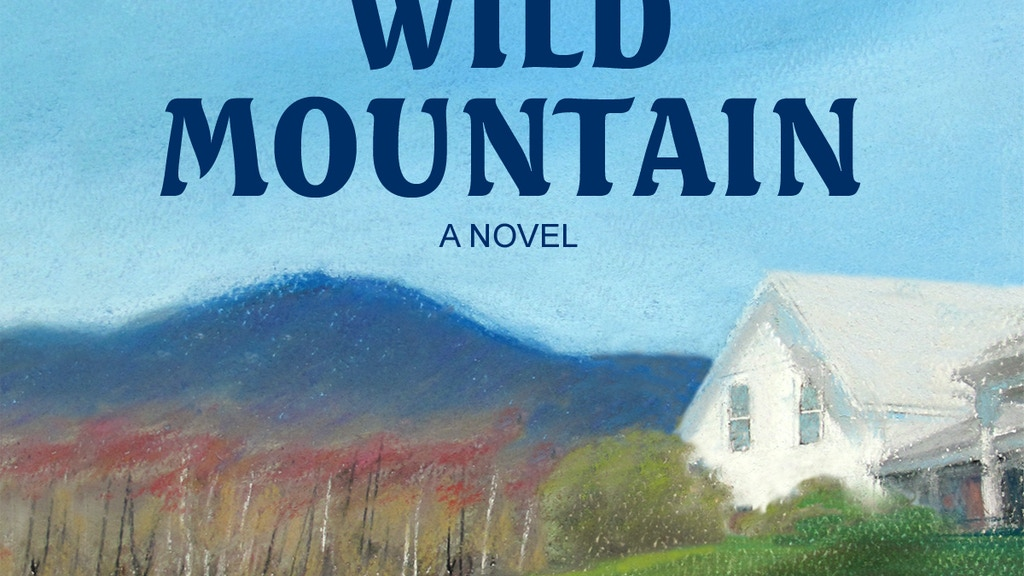 Wild Mountain: a novel project video thumbnail