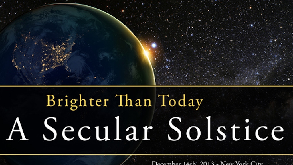 Brighter Than Today: A Secular Solstice project video thumbnail