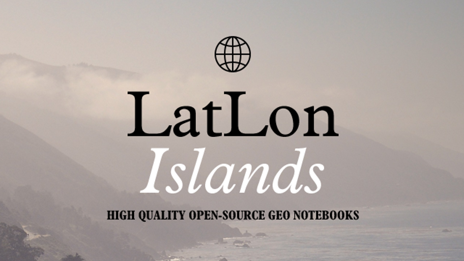 A beautiful series of high quality notebooks based on Islands around the world and built using geographical open data.