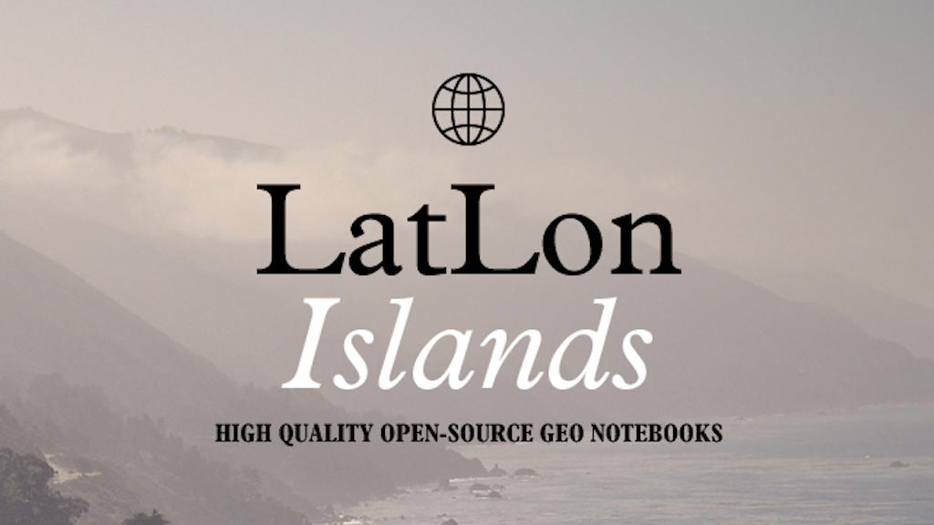 LatLon Notebooks: Islands project video thumbnail