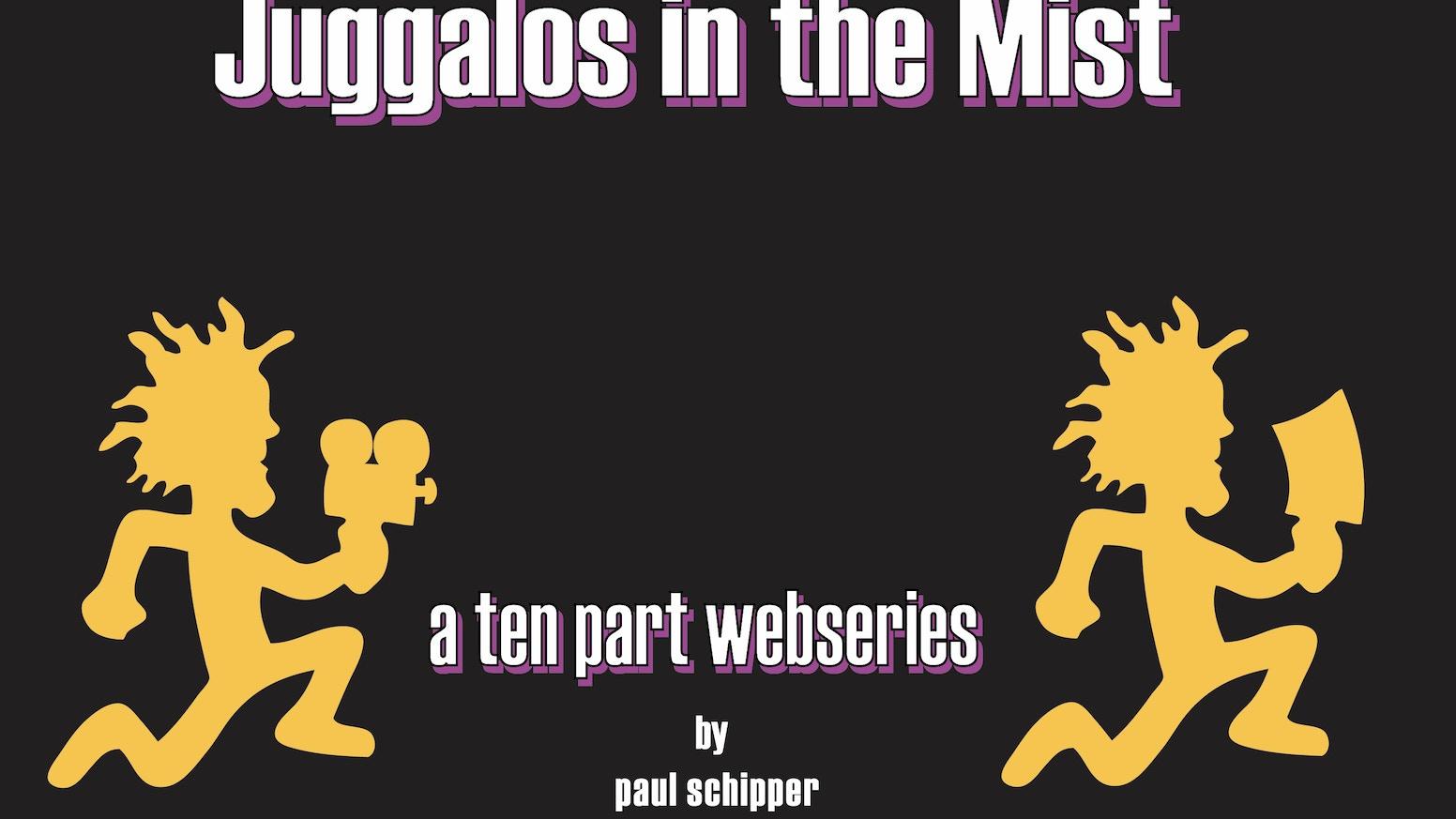 Juggalos In The Mist By Paul Schipper Kickstarter