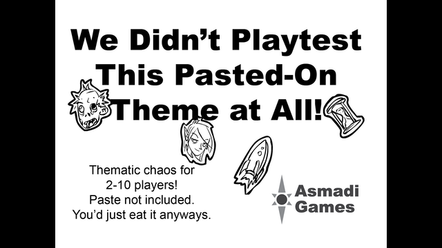 We Didn't Playtest This Pasted-On Theme At All! by Chris