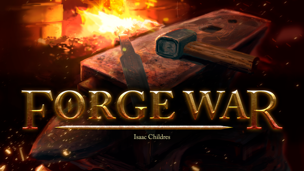 Forge War: Euro-inspired blacksmithing and dungeoneering project video thumbnail