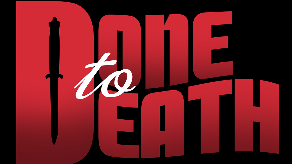 """Bring """"Done to Death"""" To Life! project video thumbnail"""