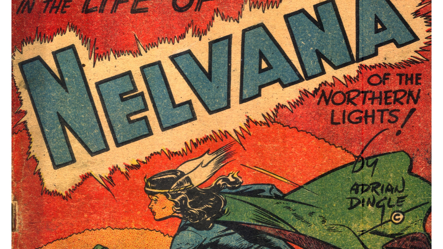 Nelvana Of The Northern Lights Canada S First Superheroine By Hope