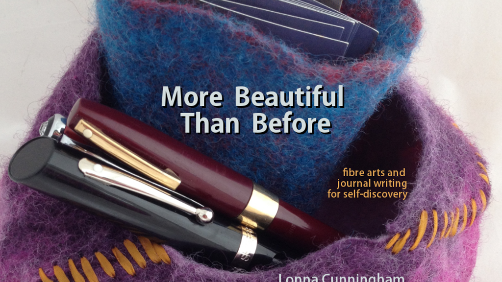 More Beautiful Than Before: fibre arts and journalling project video thumbnail