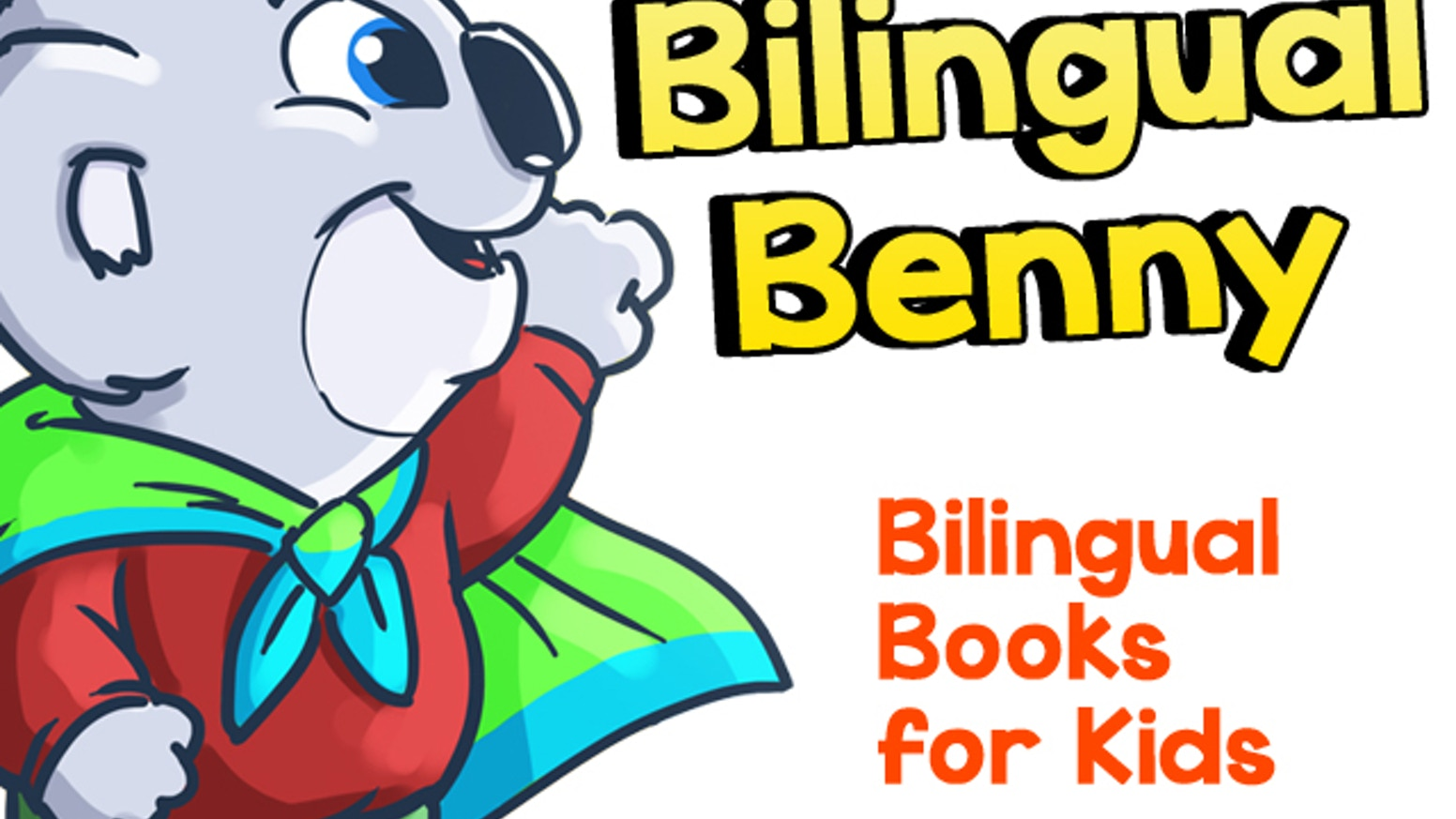 bilingual benny better bilingual books for kids by michael hodge