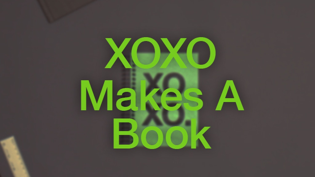 XOXO Makes A Book project video thumbnail