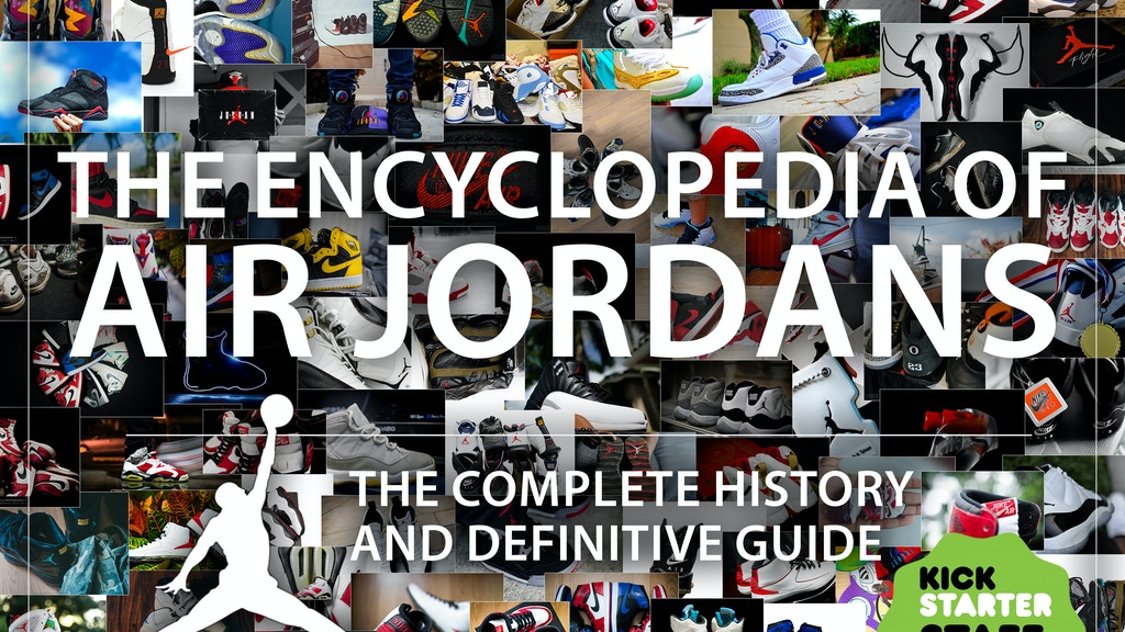 Encyclopedia of Air Jordan sneakers by Jay Lawrence — Kickstarter 0b579e0ed