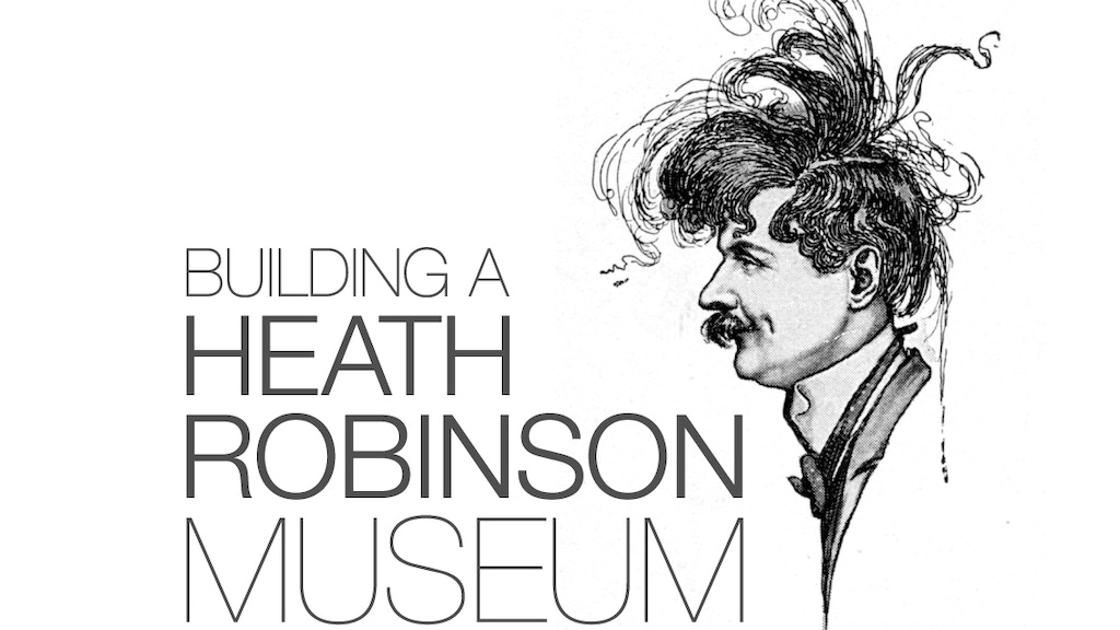 The Permanent Exhibition of Heath Robinson's Life and Work project video thumbnail