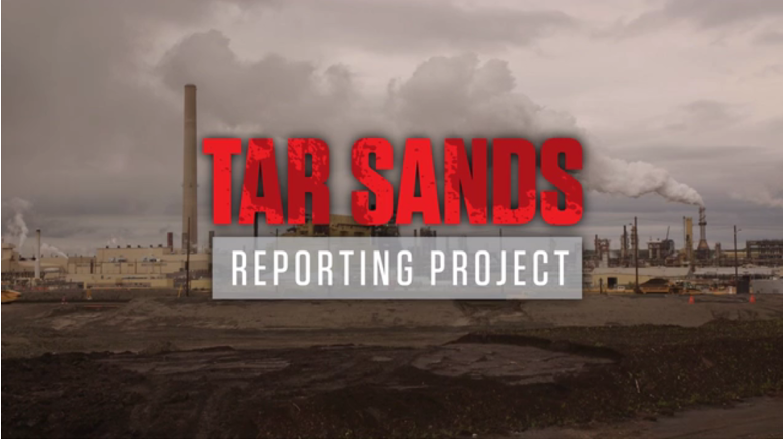 The tar sands. A drama of epic proportions that  we'll tell story by story over one year.