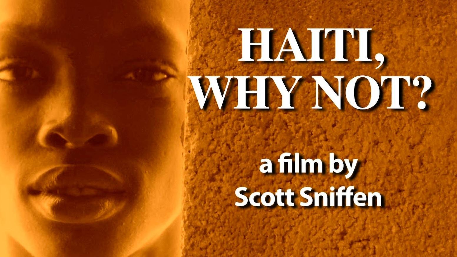 Haiti, Why Not? By Scott Sniffen
